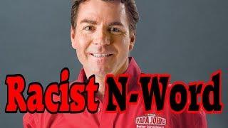 Papa John's John Schnatter Uses N-Word