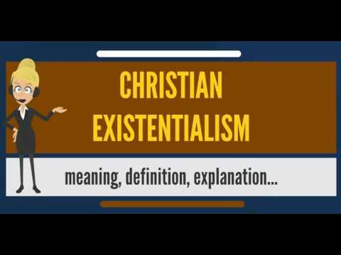 What is CHRISTIAN EXISTENTIALISM? What does CHRISTIAN EXISTENTIALISM mean?