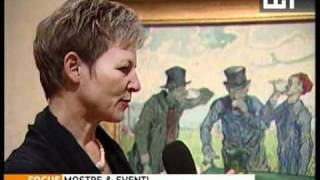 Focus mostre eventi 20101011 - mostra Van Gogh al Vittoriano