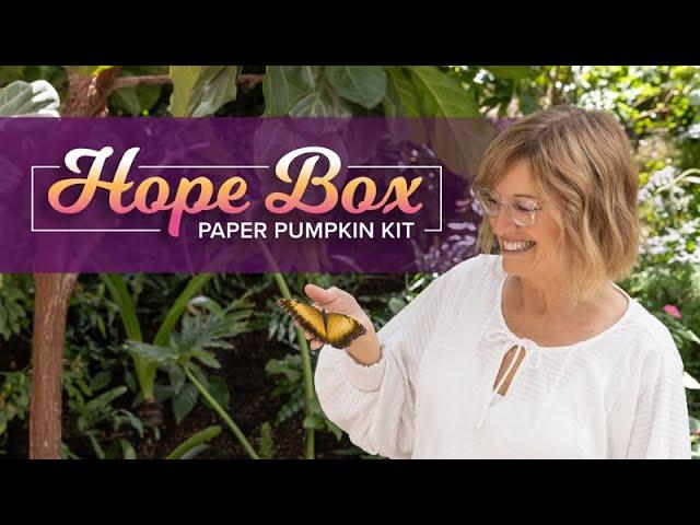 PAPER PUMPKIN HOPE BOX       BY SHELLI GARDNER