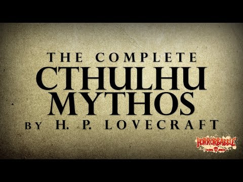 HorrorBabble's COMPLETE CTHULHU MYTHOS By H. P. Lovecraft
