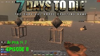 7 Days to Die [alpha 14.7] Ep8 Farming & Digging
