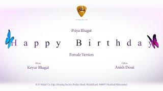 Happy Birthday My Love Female Version - Priya Bhagat | Friz Love