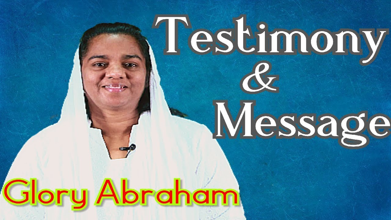 Sister. Glory Abraham | Malayalam Testimony & Message