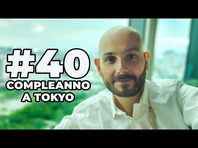 COME HO FESTEGGIATO I 40 ANNI A TOKYO *costoso*