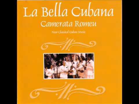 CAMERATA ROMEU   La bella cubana