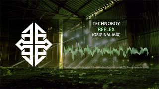 Technoboy - Reflex (Original Mix)
