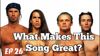 What Makes This Song Great? Ep.26 Red Hot Chili Peppers
