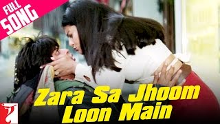 Zara Sa Jhoom Loon Main - Full Song - Dilwale Dulhania Le Jayenge