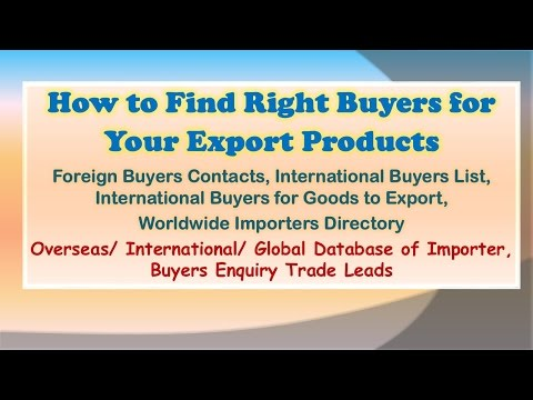 How to Find Right Buyers for Your Export Products, Foreign