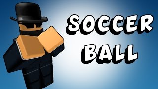Soccer Ball - A ROBLOX Machinima
