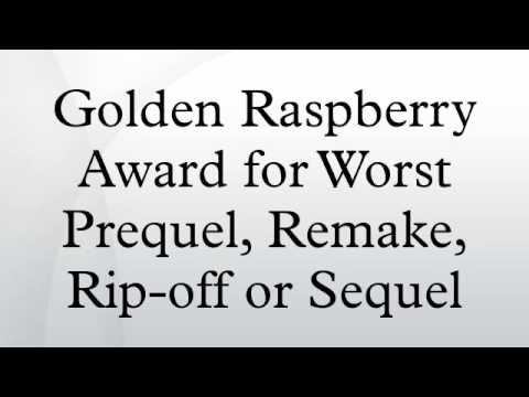 Golden Raspberry Award for Worst Prequel, Remake, Rip-off or Sequel