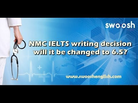 NMC decreased the IELTS writing score from 7 to 6.5!