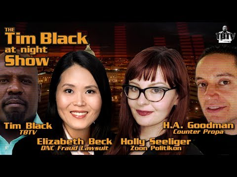 DNC Fraud Lawsuit and More! Elizabeth Beck, Holly Seeliger, HA Goodman & Tim Black