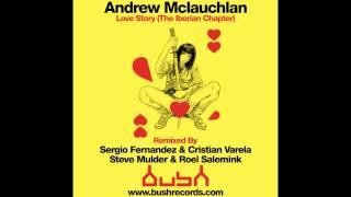 Andrew McLaughlan - Love Story (Sergio Fernandez & Cristian Varela Remix) [Bush Records]