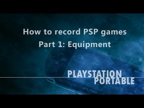 Tutorial: How to Record PSP Games - (Part 1 - Equipment)