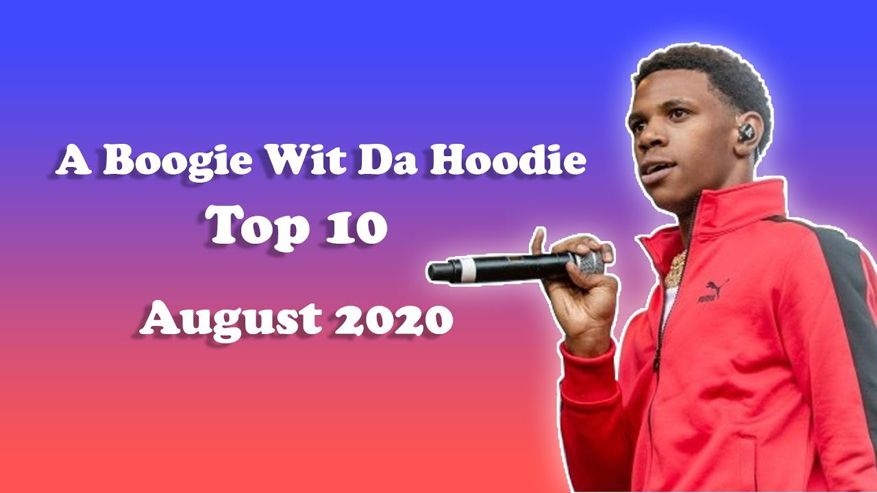 The Quick List | A Boogie Wit Da Hoodie - Top 10, August 2020