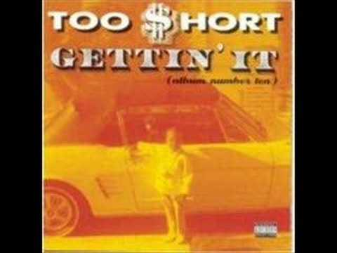 Too $hort - Gettin' It
