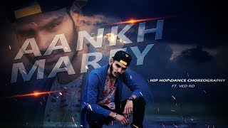 Aankh Marey   Simbba   Dance Choreography   Ft  Ved RD   Dance Video