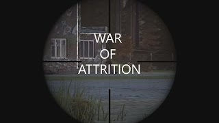 War Of Attrition Part 1