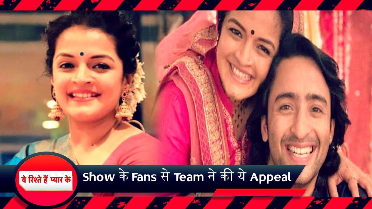 Yeh Rishtey Hain Pyaar Ke   Show शुरू होने से पहले की पारुल ने Show के Fans से appeal  