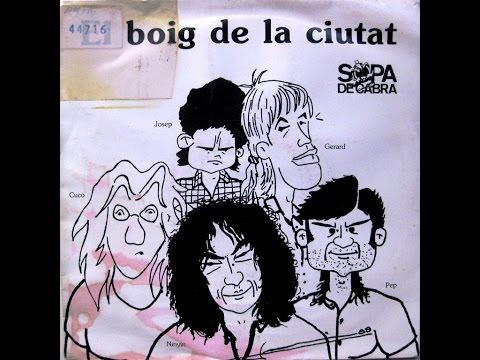 Sopa De Cabra - El Boig De La Ciutat - SG 1989