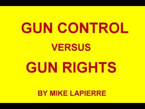 Gun Control VS Gun Rights By Mike Lapierre 4 17 16