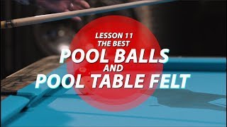 Billiard Tutorial: The best balls & pool table felts!!!