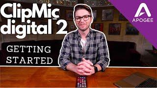 ClipMic digital 2 | Getting Started
