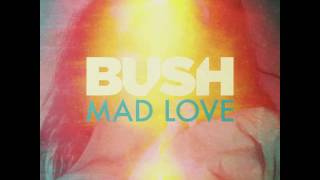 Bush - Mad Love (Audio Teaser)