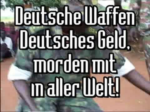Deutsche Waffen, Deutsches Geld, morden mit in aller Welt! (1/2)