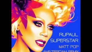 RuPaul - Superstar (Matt Pop Amsterdam Remix - Edit)