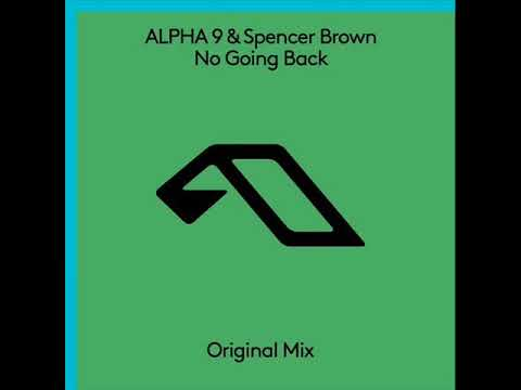 ALPHA 9 & Spencer Brown - No Going Back (Original Mix)