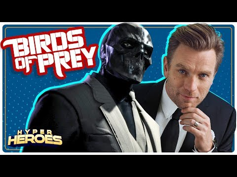 Ewan McGregor in talks for 'Birds of Prey' as Black Mask - Hyper Heroes Mp3
