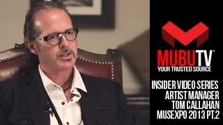 MUBUTV: Insider Video Series | Season 2 Episode #23 Artist Manager Tom Callahan Pt.2