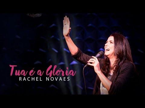 Tua é a glória - Rachel Novaes