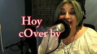 Hoy - Gloria Stefan( cover by Dela López)
