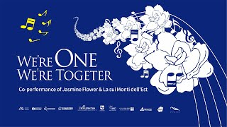 WE ARE ONE WE ARE TOGETHER | Co-performance Of Jasmine Flower & La Sui Monti Dell'Est | HKIMA
