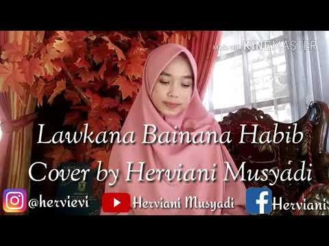 Lawkana Bainanal Habib Cover By Herviani Musyadi