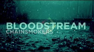 The Chainsmokers Bloodstream