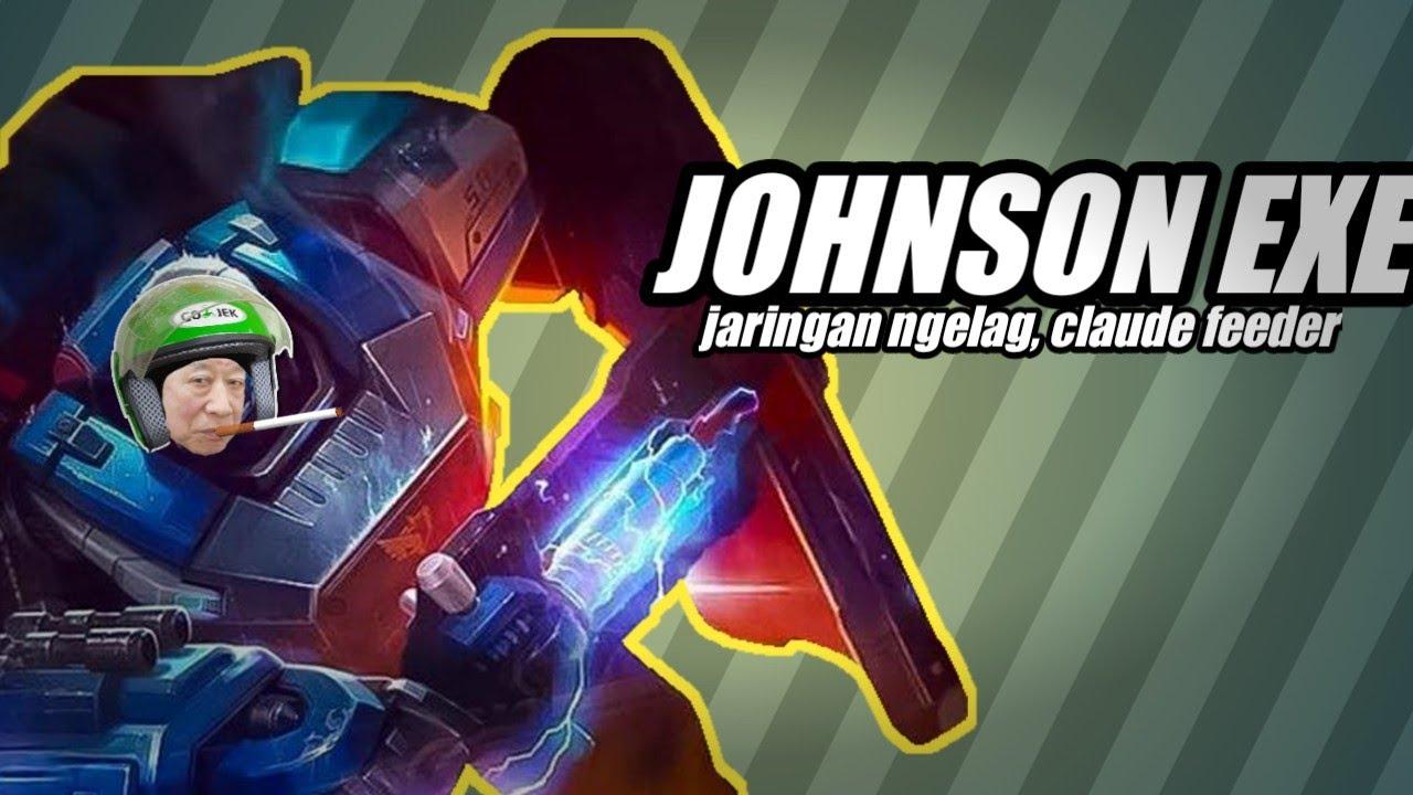 JOHNSON EXE  || MOBILE LEGENDS