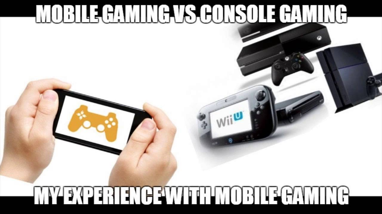 Mobile vs console gaming my experience with mobile gaming for Console mobile