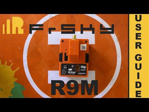 FrSky R9M - Taranis X9D+ - OpenTX - Firmware Upgrade - Basic Configuration - User Guide - How-to