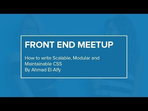 How to write Scalable, Modular and Maintainable CSS | Front End Meetup | WUZZUF