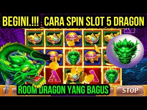 TRIK SPIN SLOT 5 DRAGON | ROOM DRAGON YANG BAGUS