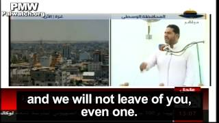 "Hamas cleric: We will ""exterminate"" the Jews ""until the last one"""