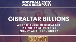 FM 19 Experiment  - Gibraltar clubs with EPL TV/Prize Money