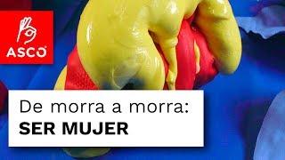 DE MORRA A MORRA: Ser mujer