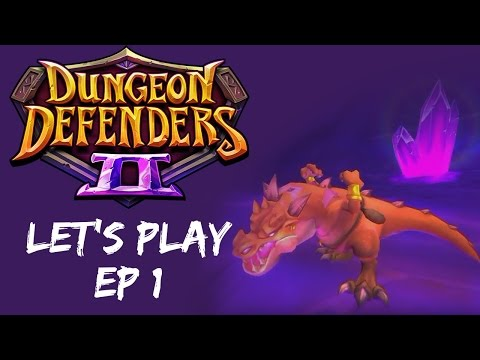 Dungeon Defenders II Campaign Playthrough - Pre-Patch Ep. 1