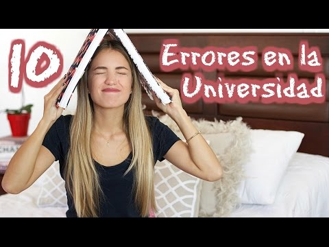 10 Errores que cometes en tu primer año de Universidad | Natalia Merino